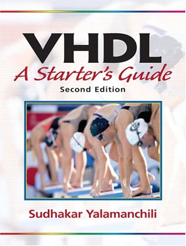 VHDL: A Starter's Guide (2nd Edition)