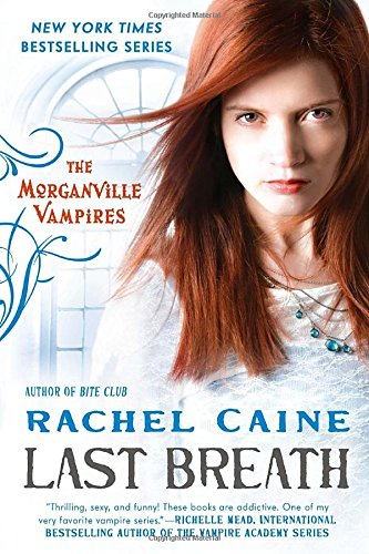 Last Breath: The Morganville Vampires
