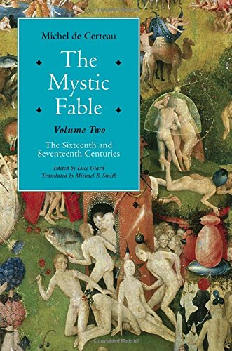 2: The Mystic Fable, Volume Two: The Sixteenth And Seventeenth Centuries (Religion and Postmodernism)