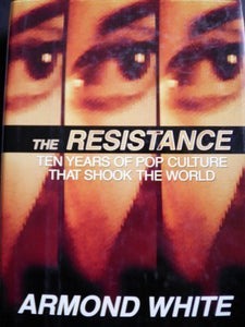 The Resistance: Ten Years of Pop Culture That Shook the World