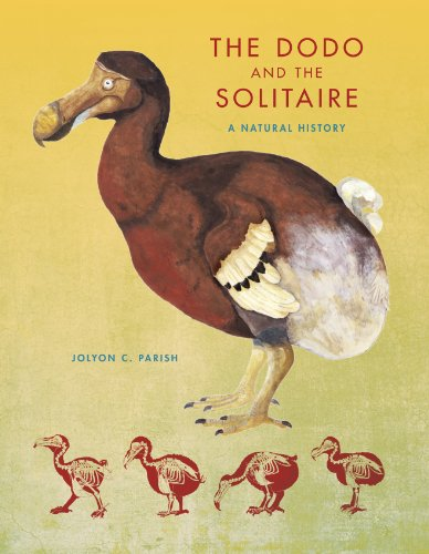 The Dodo and the Solitaire: A Natural History (Life of the Past)