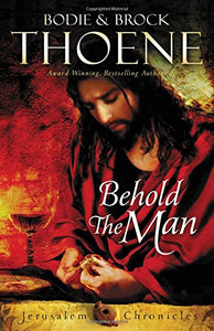Behold the Man (The Jerusalem Chronicles)
