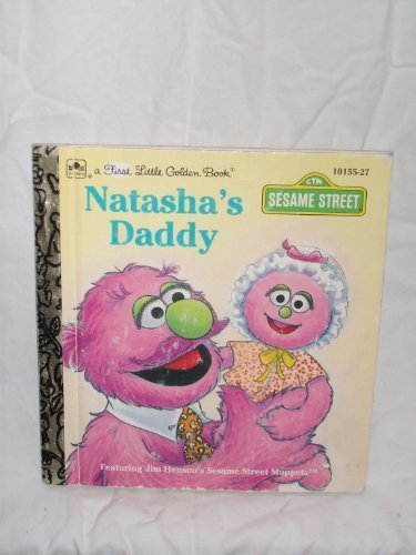 Natasha's Daddy (A First Little Golden Book)
