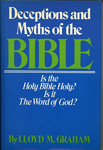 Deceptions & Myths Of The Bible