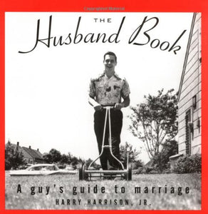 The Husband Book  Guy's Guide To Marriage