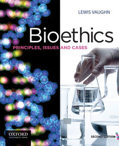 Bioethics: Principles, Issues and Cases, 2nd Edition