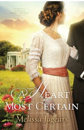 A Heart Most Certain (Teaville Moral Society)