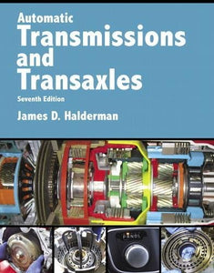 Automatic Transmissions and Transaxles (7th Edition) (Automotive Systems Books)