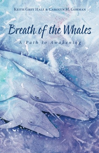Breath of the Whales: A Path to Awakening (Volume 1)