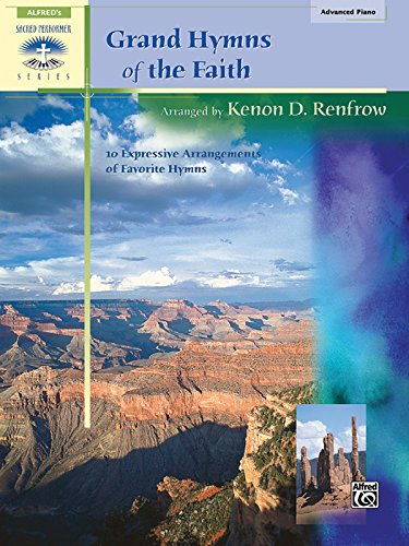 Grand Hymns of the Faith: 10 Expressive Arrangements of Favorite Hymns (Sacred Performer Collections)