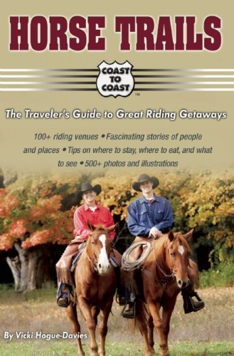 Horse Trails: The Traveler's Guide to Great Riding Getaways (Coast to Coast)
