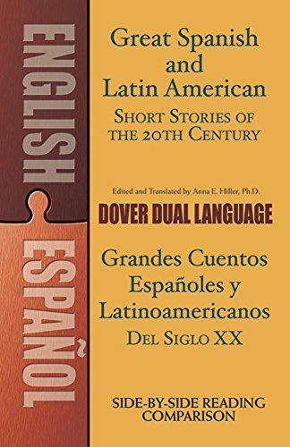 Great Spanish and Latin American Short Stories of the 20th Century/Grandes cuentos espaoles y latinoamericanos del siglo XX: A Dual-Language Book (Dover Dual Language Spanish)