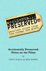 Accidentally Preserved: notes on the films
