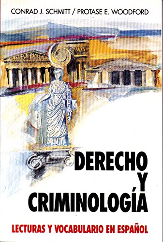 Derecho Y Criminologia: Lecturas Y Vocabulario En Espanol/Law and Criminology (Schaum's Foreign Language Series) (Spanish and English Edition)