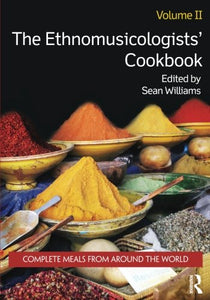2: The Ethnomusicologists' Cookbook, Volume II: Complete Meals from Around the World