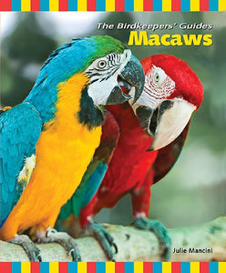 Macaws (The Birdkeepers' Guides)