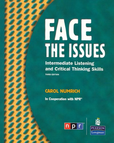 Face the Issues: Intermediate Listening and Critical Thinking Skills, Third Edition (Student Book)
