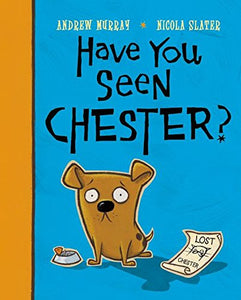 Have You Seen Chester?
