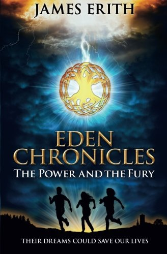 The Power and The Fury (Eden Chronicles) (Volume 1)
