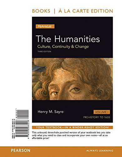 1: Humanities: Culture, Continuity and Change, The, Volume I, Books a la Carte Edition (3rd Edition)