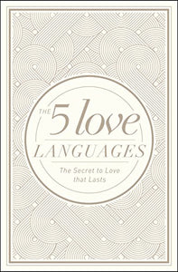 The 5 Love Languages Hardcover Special Edition: The Secret to Love That Lasts