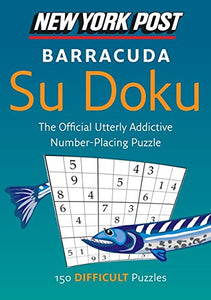 New York Post Barracuda Su Doku: 150 Difficult Puzzles (New York Post Su Doku (Harper))