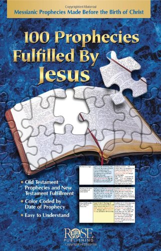 100 Prophecies Fulfilled By Jesus: Messianic Prophecies Made Before the Birth of Christ