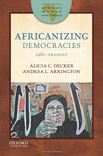 Africanizing Democracies: 1980-Present (African World Histories)