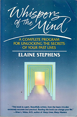 Whispers of the Mind: A Complete Program for Unlocking the Secrets of Your Past Lives