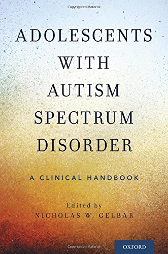 Adolescents with Autism Spectrum Disorder: A Clinical Handbook