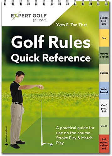 Golf Rules Quick Reference: Your Handy Rules Guide for Use on the Golf Course