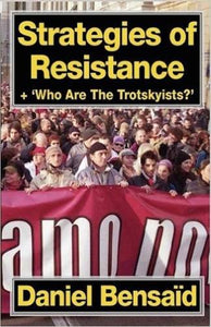 Strategies of Resistance & 'Who Are the Trotskyists?'