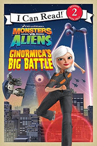 Monsters vs. Aliens: Ginormica's Big Battle (I Can Read: Level 2)