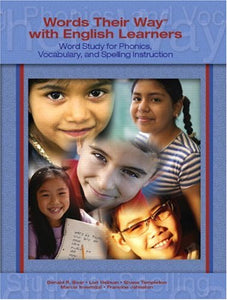 Words Their Way with English Learners: Word Study for Spelling, Phonics, and Vocabulary Instruction
