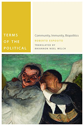 Terms of the Political: Community, Immunity, Biopolitics (Commonalities)