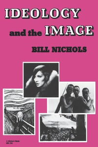 Ideology and the Image: Social Representation in the Cinema and Other Media