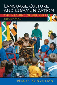 Language, Culture, and Communication: The Meaning of Messages (5th Edition)