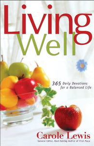 Living Well: 365 Daily devotions for a Balanced Life (First Place)