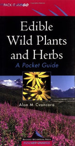 Edible Wild Plants and Herbs: A Pocket Guide