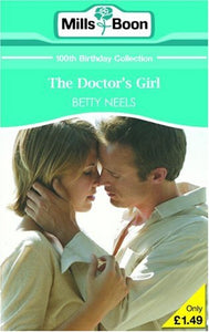 THE DOCTOR'S GIRL (M&B SHORT STORIES) (MILLS & BOON 100TH BIRTHDAY COLLECTION) [Paperback]