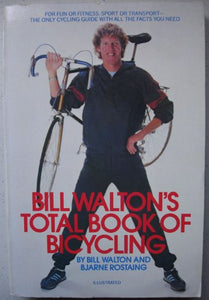 Bill Walton's Total Book of Bicycling