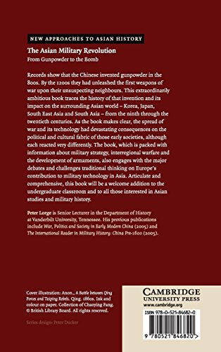 The Asian Military Revolution: From Gunpowder to the Bomb (New Approaches to Asian History)