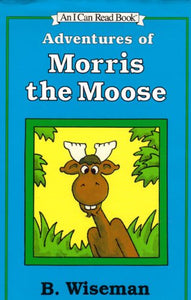 Adventures of Morris the Moose (An I Can Read Book)