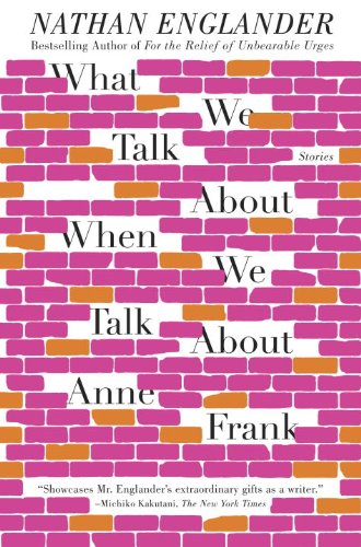 What We Talk About When We Talk About Anne Frank: Stories