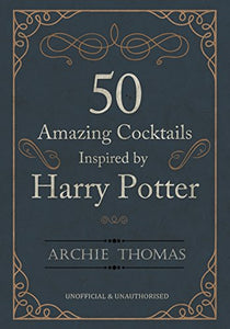 50 Amazing Cocktails Inspired by Harry Potter