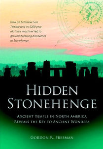 Hidden Stonehenge: Ancient Temple in North America Reveals the Key to Ancient Wonders