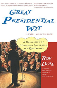 Great Presidential Wit (...I Wish I Was in the Book): A Collection of Humorous Anecdotes and Quotations (Lisa Drew Books (Paperback))
