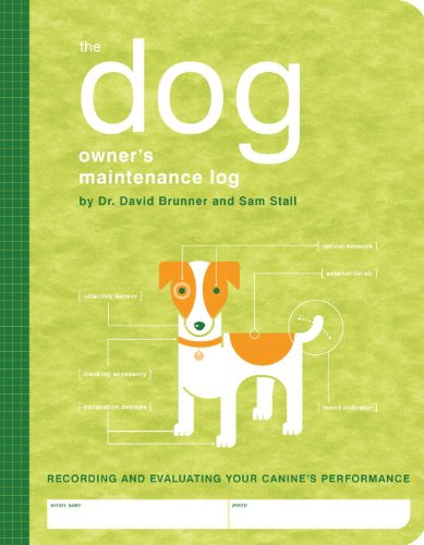 The Dog Owner's Maintenance Log: A Record of Your Canine's Performance (Owner's and Instruction Manual)