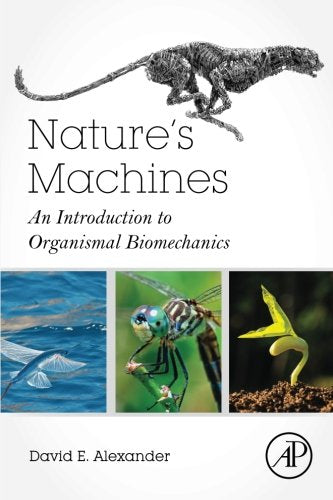 Nature's Machines: An Introduction to Organismal Biomechanics