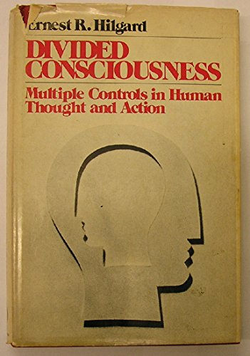 Divided Consciousness: Multiple Controls in Human Thought and Action (Wiley series in behavior)